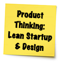 Product Thinking: Lean Startup and Design