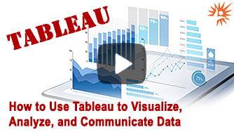 Webinar - How to Use Tableau to Visualize, Analyze, and Communicate Data